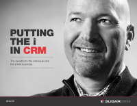 Putting the i in CRM. The benefits to the individual and the entire business