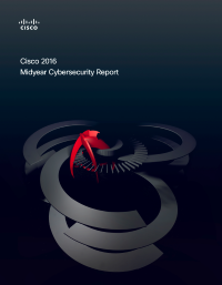 Cisco 2016 Midyear Cybersecurity Report