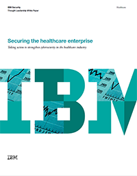Securing the healthcare enterprise
