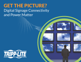 Get the Picture? Digital Signage Connectivity and Power Matter