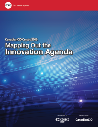 CanadianCIO Census 2016 Mapping Out the Innovation Agenda