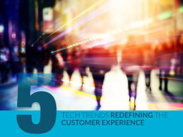 5 tech trends redefining the customer experience