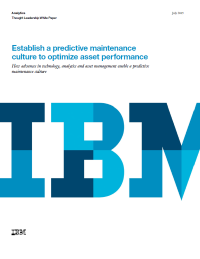 Establish a predictive maintenance culture to optimize asset performance