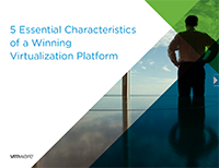 5 Essential Characteristics of a Winning Virtualization Platform