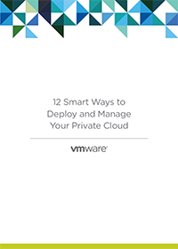 12 Smart Ways to Deploy and Manage Your Private Cloud