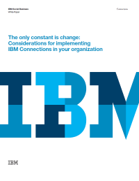 The only constant is change: Considerations for implementing IBM Connections in your organization