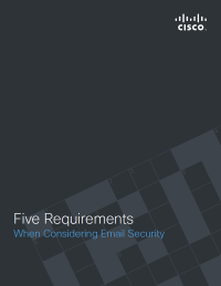 Five Requirements When Considering Email Security