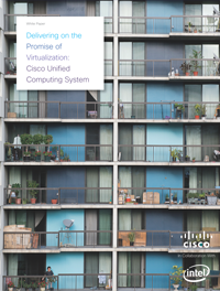 Delivering on the Promise of Virtualization: Cisco Unified Computing System