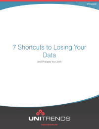 7 Shortcuts to Losing Your Data (and Probably Your Job!)