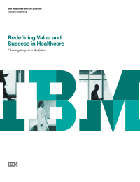 Redefining Value and  Success in Healthcare:  Charting the path to the future