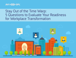 Stay Out of the Time Warp:  5 Questions to Evaluate Your Readiness for Workplace Transformation