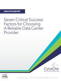 Seven Critical Success Factors for Choosing A Reliable Data Center Provider