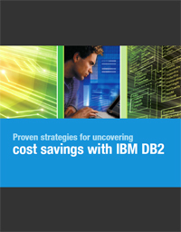 Proven strategies for uncovering cost savings with IBM DB2