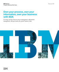 Own your process, own your information, own your business with SOA