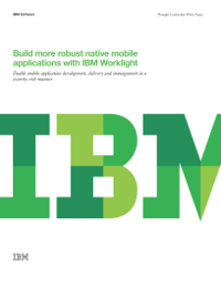 Build more robust native mobile applications with IBM Worklight