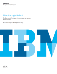 Hire the right talent.  Realize the positive impact that assessments can have on business metrics