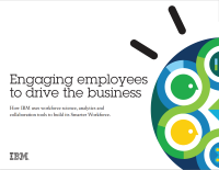 Engaging employees to drive the business.  How IBM uses workforce science, analytics and collaboration tools to build its Smarter Workforce.