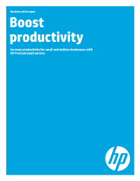 Boost productivity. Increase productivity for small and midsize businesses with HP ProLiant Gen9 servers