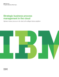 Strategic business process management in the cloud.  Optimize business processes in the cloud with intelligent business platform