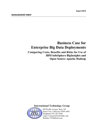 Business Case for Enterprise Big Data Deployments.  Comparing Costs, Benefits and Risks for Use of IBM InfoSphere Big Insights and Open Source Apache Hadoop