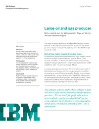 Large oil and gas producer. Better control over big data generates huge cost savings and new business insights