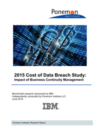 2015 Cost of Data Breach Study: Impact of Business Continuity Management