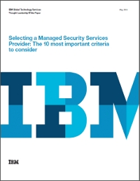 Selecting a Managed Security Services Provider: The 10 most important criteria to consider