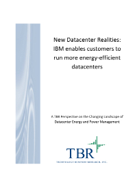 New Datacenter Realities: IBM enables customers to run more energy-efficient datacenters