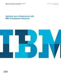 Optimize your infrastructure with IBM Virtualization Solutions