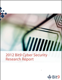 2012 Bit9 Cyber Security Research Report
