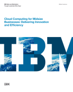 Cloud Computing for Midsize Businesses: Delivering Innovation and Efficiency