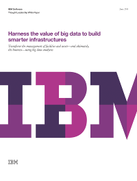 Harness the value of big data to build smarter infrastructures