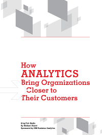 How Analytics Bring Organizations Closer to Their Customers