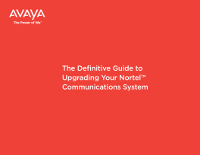 The Definitive Guide to Upgrading Your NortelTM Communications System