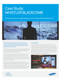Case Study:  Whistler Blackcomb  Samsung brings a new digital experience to the slopes of Whistler Blackcomb