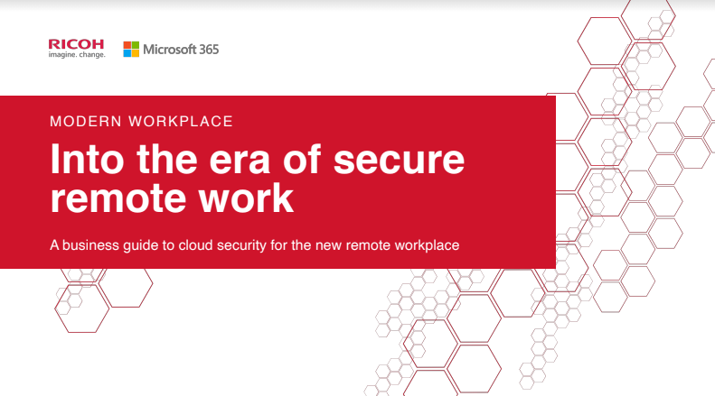 Into the era of secure remote work: A business guide to cloud security for the new remote workplace
