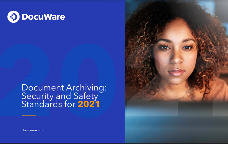 Document Archiving: Security and safety standards for 2021