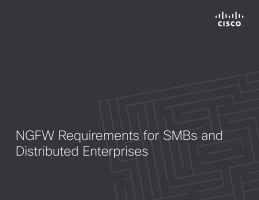 NGFW Requirements for SMBs and Distributed Enterprises