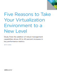 Five Reasons to Take Your Virtualization Environment to a New Level