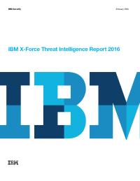 IBM X-Force Threat Intelligence Report 2016