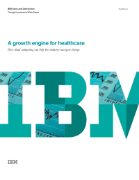 A growth engine for healthcare: How cloud computing can help the industry navigate change