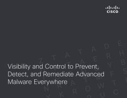 Visibility and Control to Prevent, Detect, and Remediate Advanced Malware Everywhere