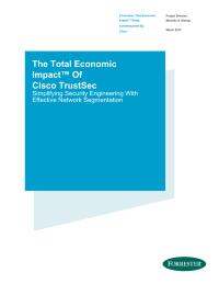 The Total Economic Impact™ Of Cisco TrustSec