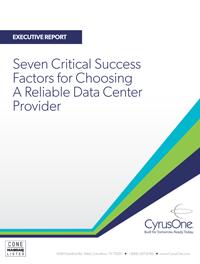 Seven Critical Success Factors for Choosing A Reliable Data Center Provider