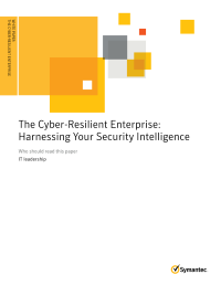 The Cyber-Resilient Enterprise: Harnessing Your Security Intelligence