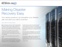 Making Disaster Recovery Easy. How asking questions can strengthen your disaster plan and save your client's business