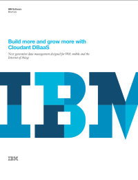 Build more and grow more with Cloudant DBaaS.  Next generation data management designed for Web, mobile and the Internet of things