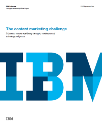 The content marketing challenge. Maximize content marketing through a combination of technology and process