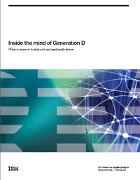 Inside the mind of Generation D. What it means to be data-rich and analytically driven.