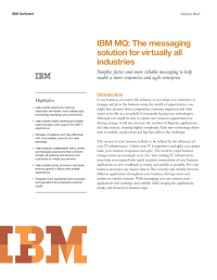 IBM MQ: The messaging solution for virtually all industries. Simpler, faster and more reliable messaging to help enable a more responsive and agile enterprise